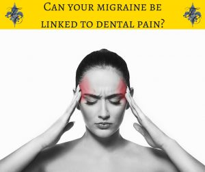Can your migraine be linked to dental pain dr chauvin lafayette la dentist