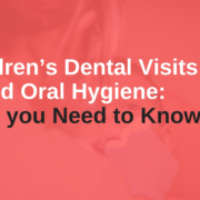 Children's Dental Visits and Oral Hygiene_ What you Need to Know _ chauvin dental lafayette la